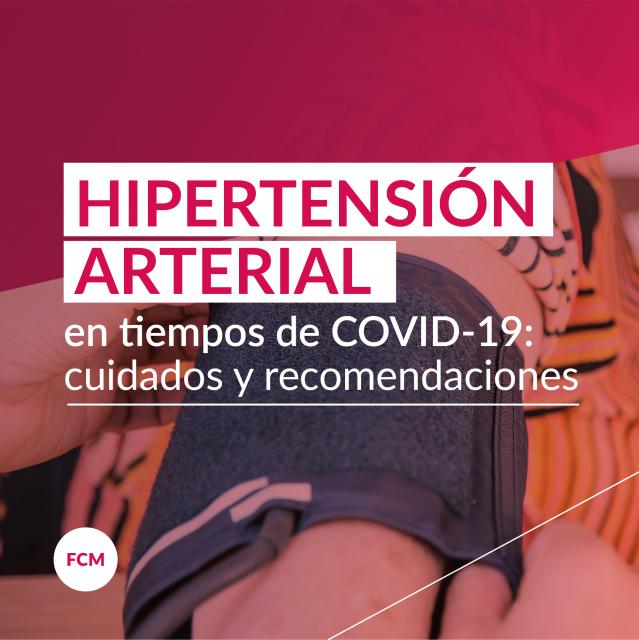 Hipertensión arterial en tiempos de COVID-19: cuidados y..